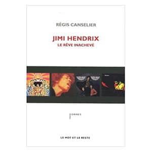 Avis Jimi Hendrix, le rêve inachevé