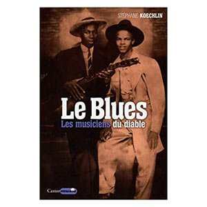 Avis Le Blues - Les musiciens du Diable